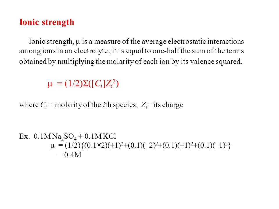 Ionic strength  = (1/2)([Ci]Zi2)